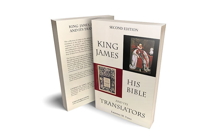 King James, His Bible, and Its Translators by Dr. Laurence M. Vance