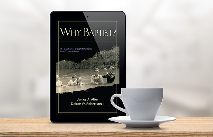 Why Baptist? EBOOK